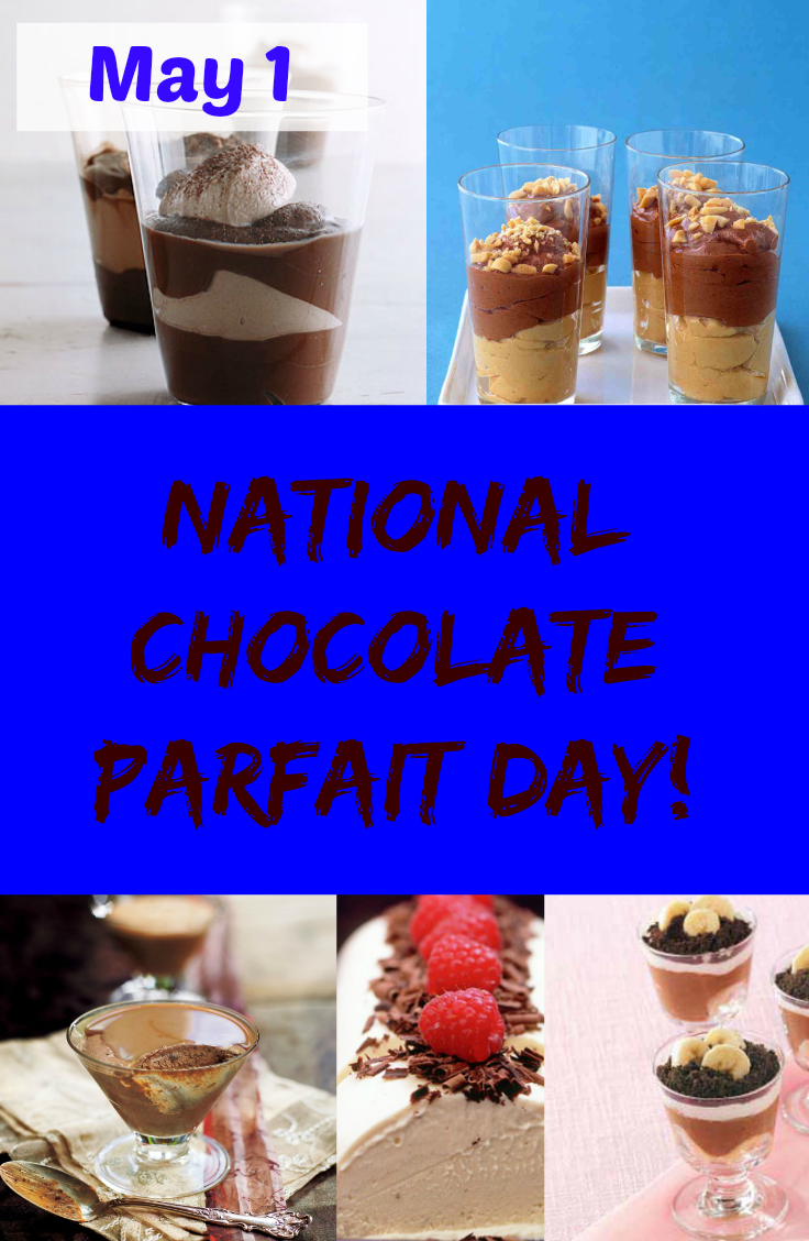 may 1 is national chocolate parfait day